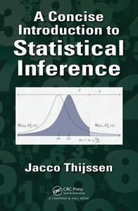 A Concise Introduction to Statistical Inference by Jacco Thijssen 1498755771 US ED