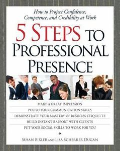 5 Steps to Professional Presence 2 ED by Susan Bixler 1580624421