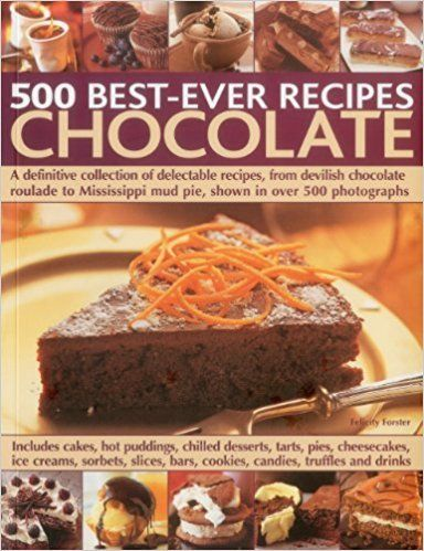 500 Best Ever Recipes Chocolate by Felicity Forster 1780191553