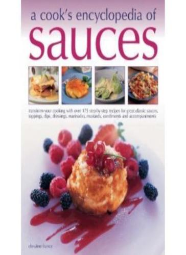 A cooks encyclopedia of Sauces by Christine France 1846818990