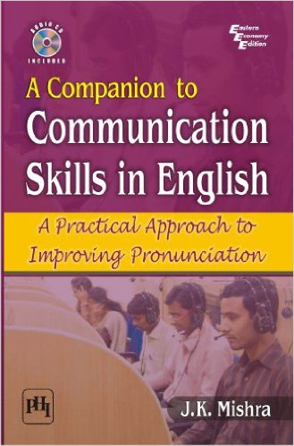 A Companion to Communication Skills in English A Practical Approach to Improving Pronunciation by J K Mishra 8120346300