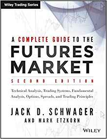 A Complete Guide to the Futures Market 2 ED by Jack D Schwager 8126567279
