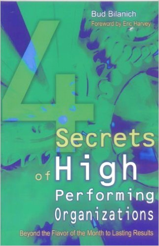 4 Secrets of High Performing Organizations by Bud Bilanich 8179924831 US ED