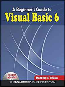 A Beginners Guide to Visual Basic 6 by Mandeep S Bhatia 8187522488 US ED